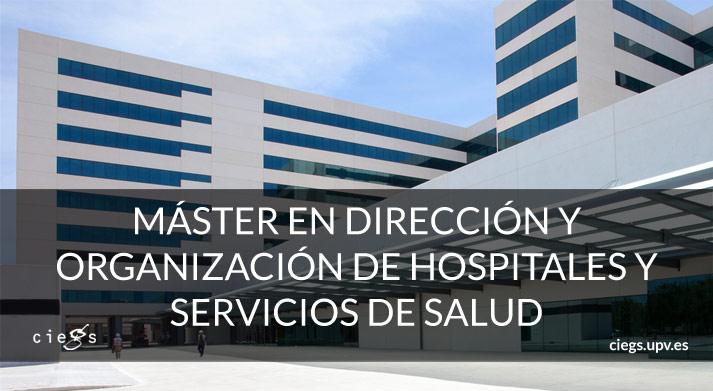master-en-direccion-y-organizacion-de-hospitales-servicios-salud-ciegs-upv